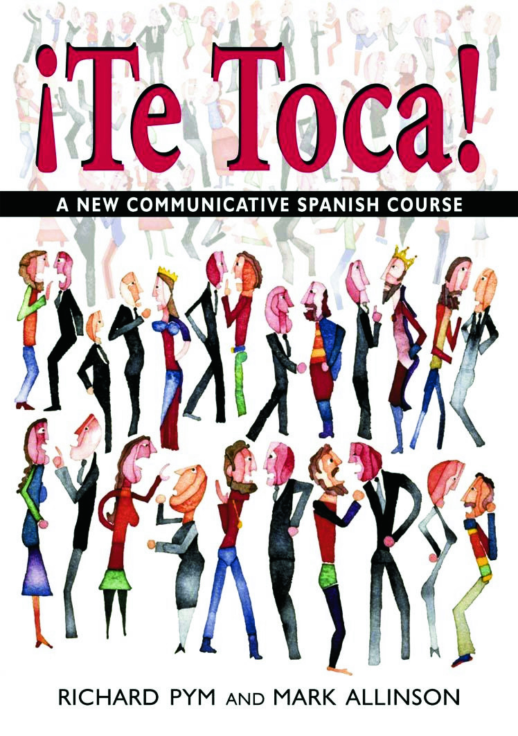 !Te Toca!: A New Communicative Spanish Course, 1st Edition (Paperback) book cover