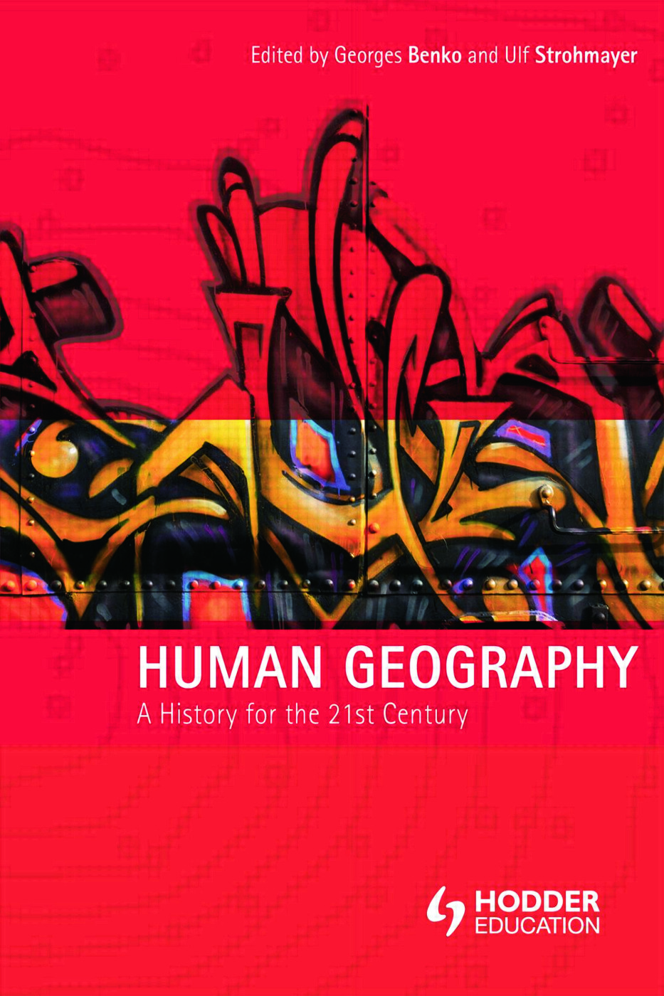 Human Geography: A History for the Twenty-First Century, 1st Edition (Paperback) book cover