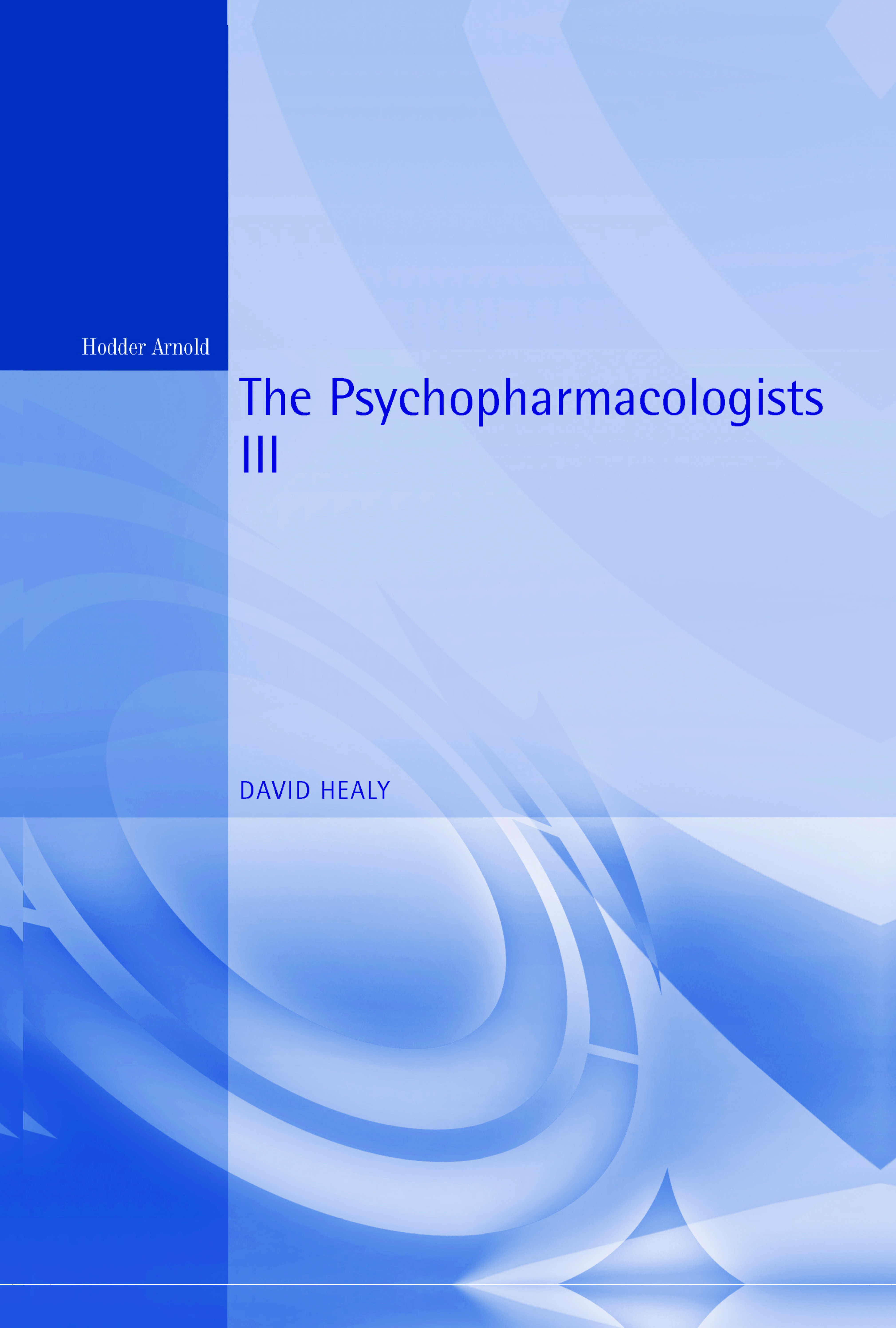 The Psychopharmacologists 3: 3rd Edition (Hardback) book cover