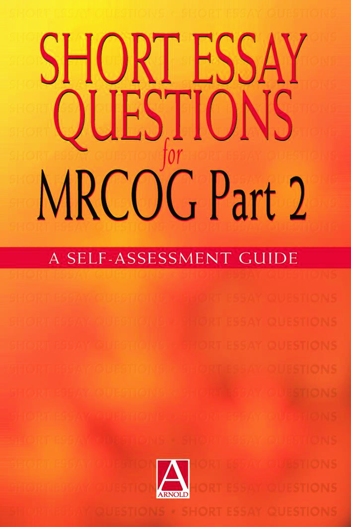 Short Essay Questions for the MRCOG Part 2: A self-assessment guide, 1st Edition (Paperback) book cover