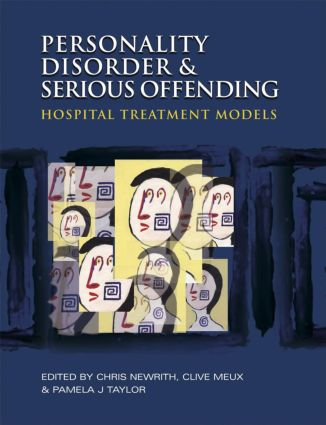 Personality Disorder and Serious Offending: Hospital treatment models book cover