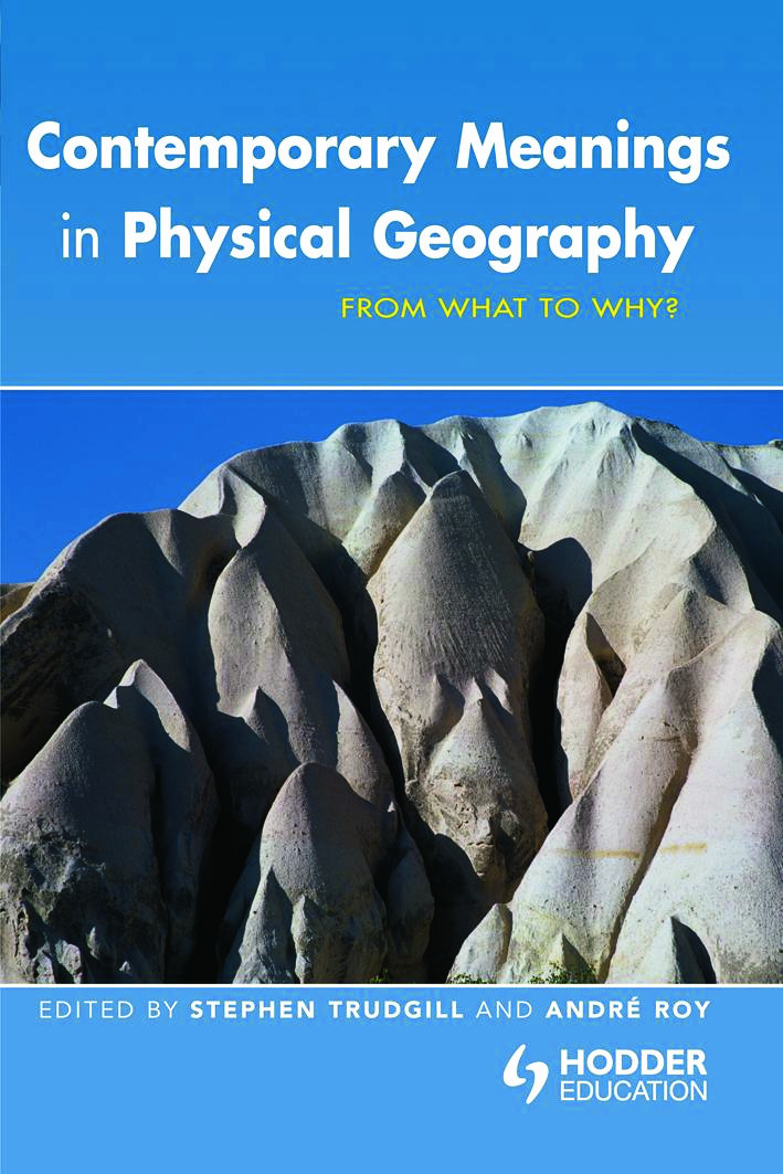 Contemporary Meanings in Physical Geography: From What to Why?, 1st Edition (Paperback) book cover