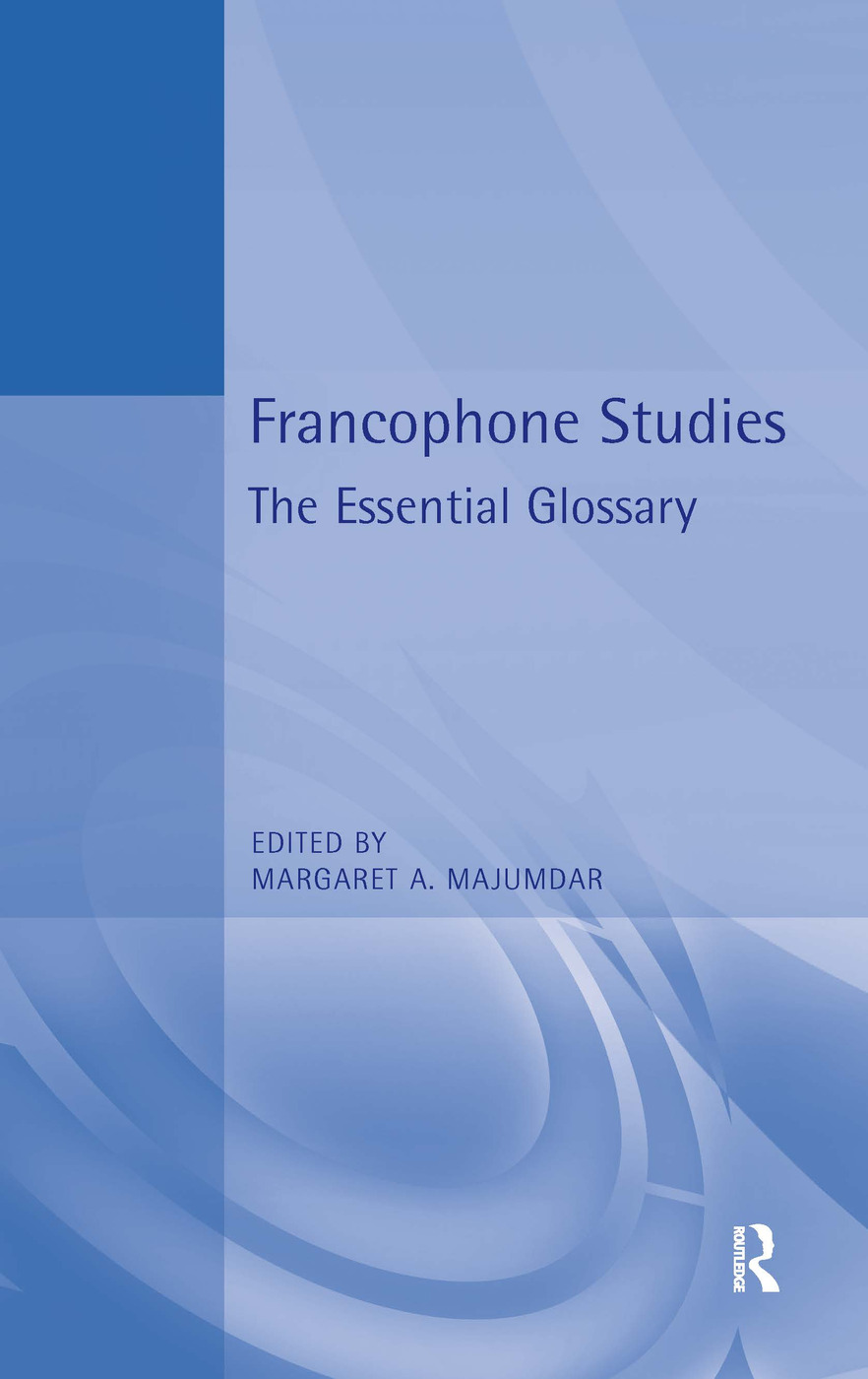 Francophone Studies: The Essential Glossary, 1st Edition (Paperback) book cover