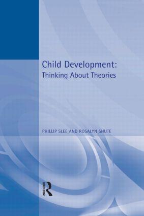 Child Development: Thinking About Theories  Texts in Developmental Psychology