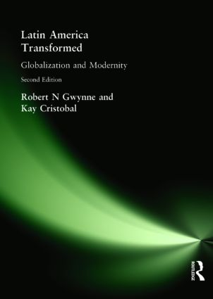 Latin America Transformed: Globalization and Modernity, 2nd Edition (Paperback) book cover