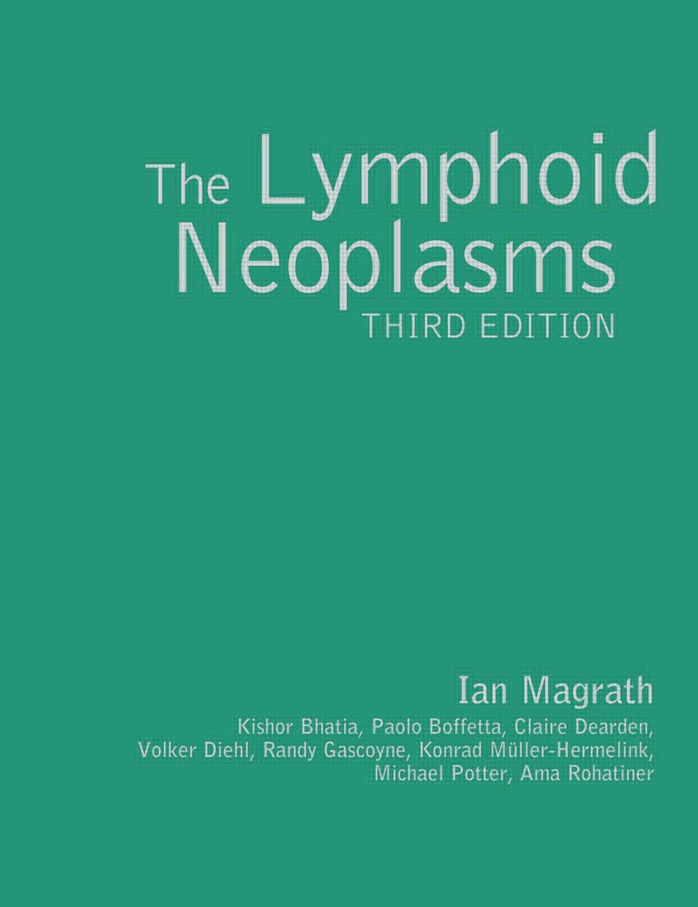 The Lymphoid Neoplasms 3ed: 3rd Edition (Hardback) book cover