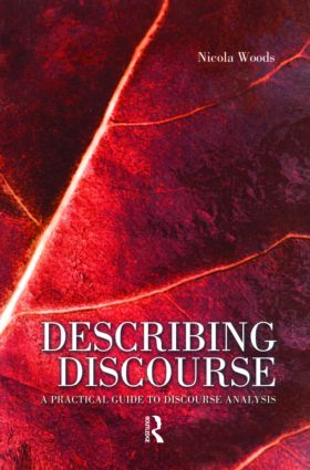 Describing Discourse: A Practical Guide to Discourse Analysis, 1st Edition (Paperback) book cover