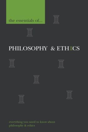 The Essentials of Philosophy and Ethics