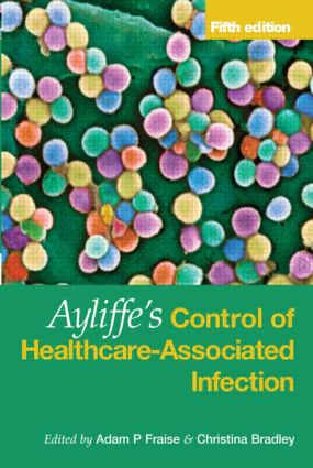 Ayliffe's Control of Healthcare-Associated Infection: A Practical Handbook, 5th Edition (Hardback) book cover