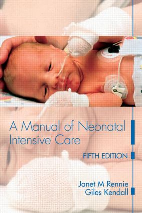 A Manual of Neonatal Intensive Care: 5th Edition (Paperback) book cover