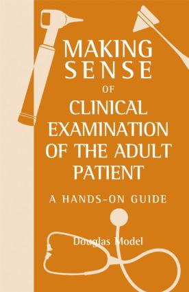 Making Sense of Clinical Examination of the Adult Patient: A Hands on Guide book cover