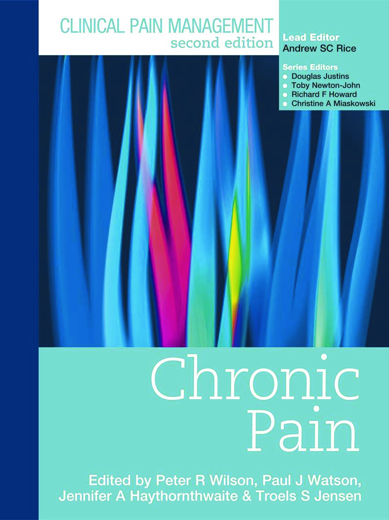 Clinical Pain Management Second Edition: Chronic Pain: 2nd Edition (Hardback) book cover