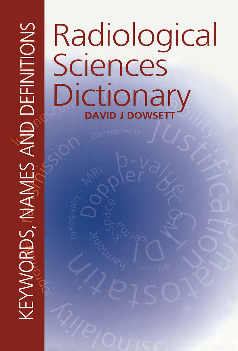 Radiological Sciences Dictionary: Keywords, names and definitions: 1st Edition (Paperback) book cover