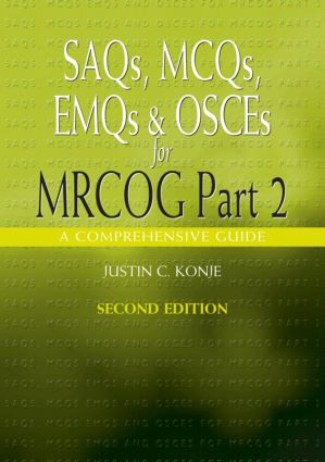 SAQs, MCQs, EMQs and OSCEs for MRCOG Part 2, Second edition: A comprehensive guide, 2nd Edition (Paperback) book cover