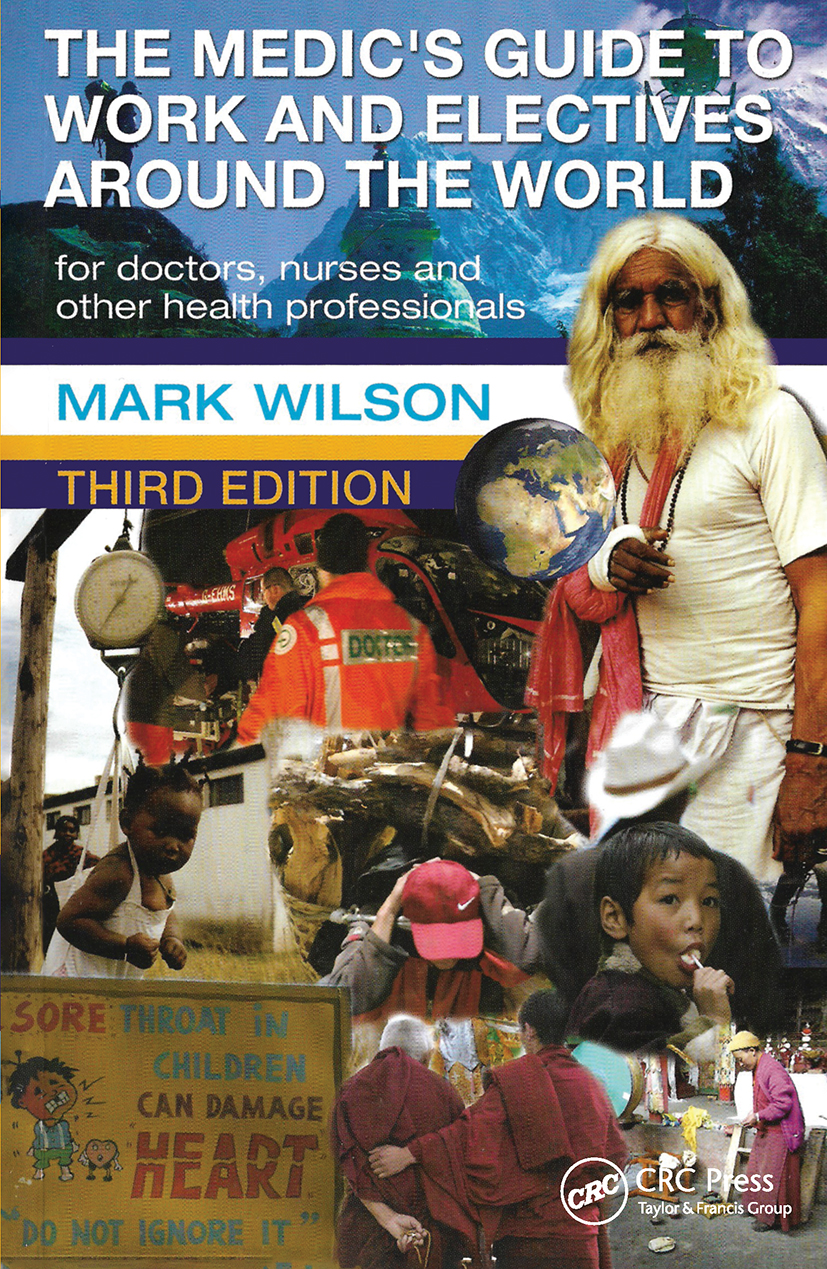 The Medic's Guide to Work and Electives Around the World 3E: 3rd Edition (Paperback) book cover