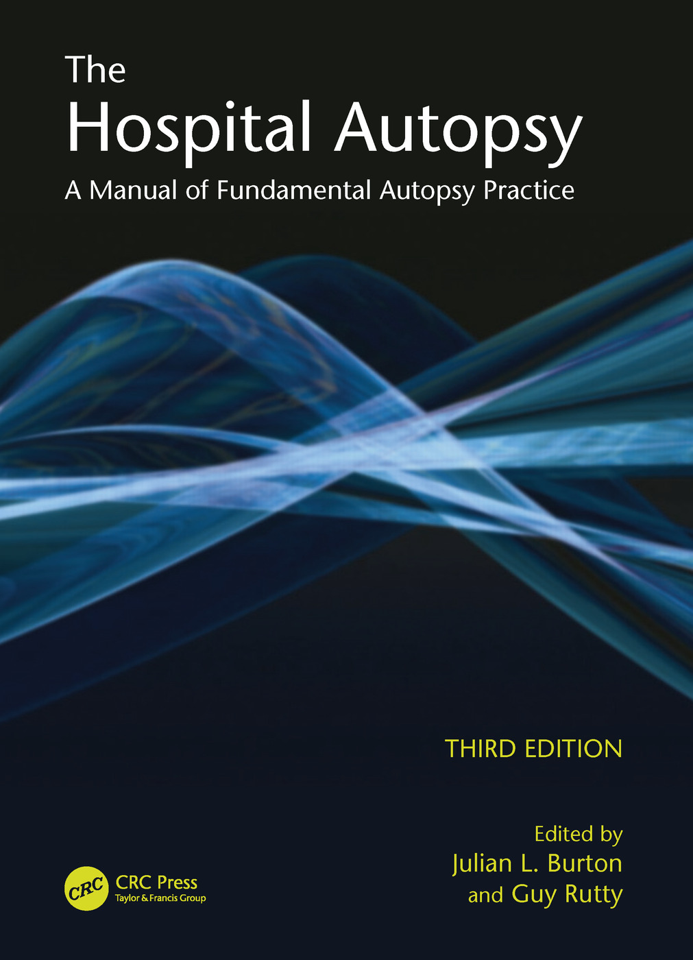 The Hospital Autopsy: A Manual of Fundamental Autopsy Practice, Third Edition, 3rd Edition (Hardback) book cover