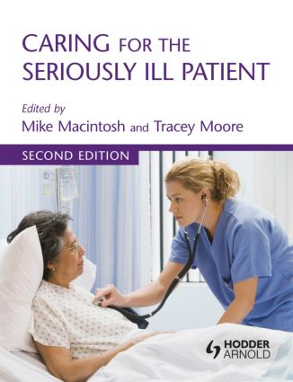 Caring for the Seriously Ill Patient 2E: 2nd Edition (Paperback) book cover