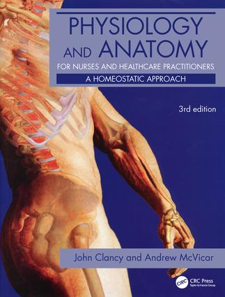 Physiology and Anatomy for Nurses and Healthcare Practitioners: A Homeostatic Approach, Third Edition, 3rd Edition (Paperback) book cover