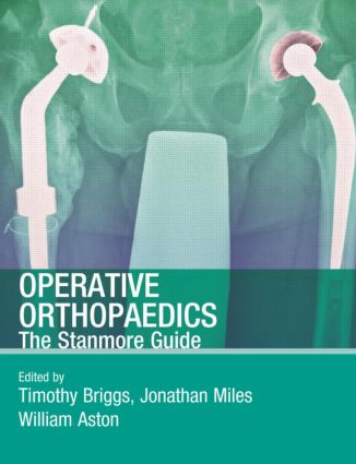 Operative Orthopaedics: The Stanmore Guide: 1st Edition (Paperback) book cover
