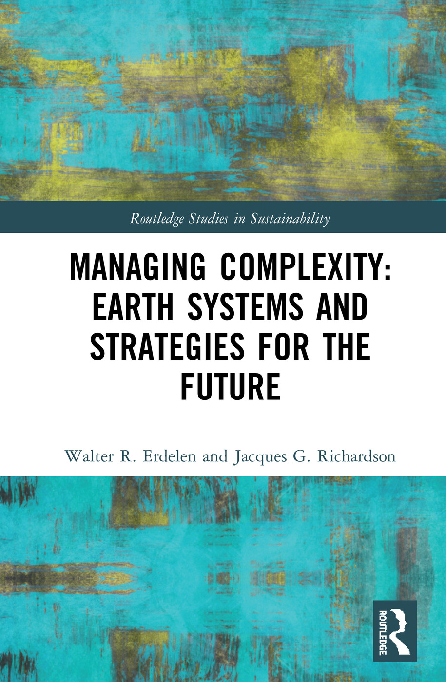 Managing Complexity: Earth Systems and Strategies for the Future: 1st Edition (Hardback) book cover
