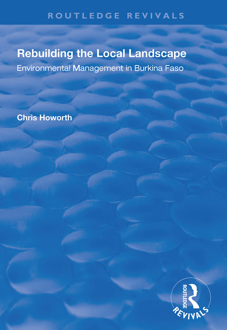Rebuilding the Local Landscape: Environmental Management in Burkina Faso book cover