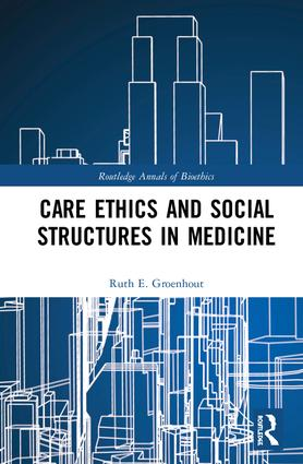 Care Ethics and Social Structures in Medicine book cover