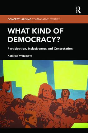 What Kind of Democracy?: Participation, Inclusiveness and Contestation, 1st Edition (Paperback) book cover