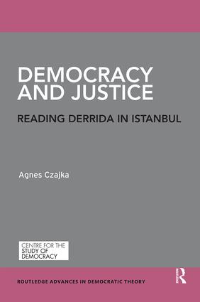 Democracy and Justice: Reading Derrida in Istanbul, 1st Edition (Paperback) book cover