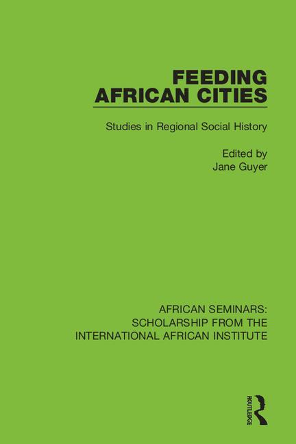 Feeding African Cities: Studies in Regional Social History book cover