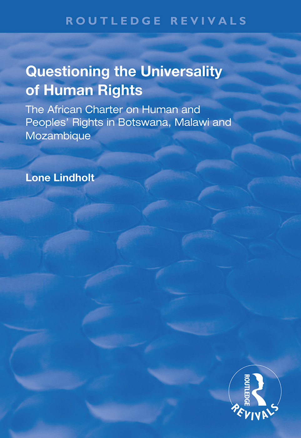 Questioning the Universality of Human Rights: African Charter on Human and People's Rights in Botswana, Malawi and Mozambique book cover
