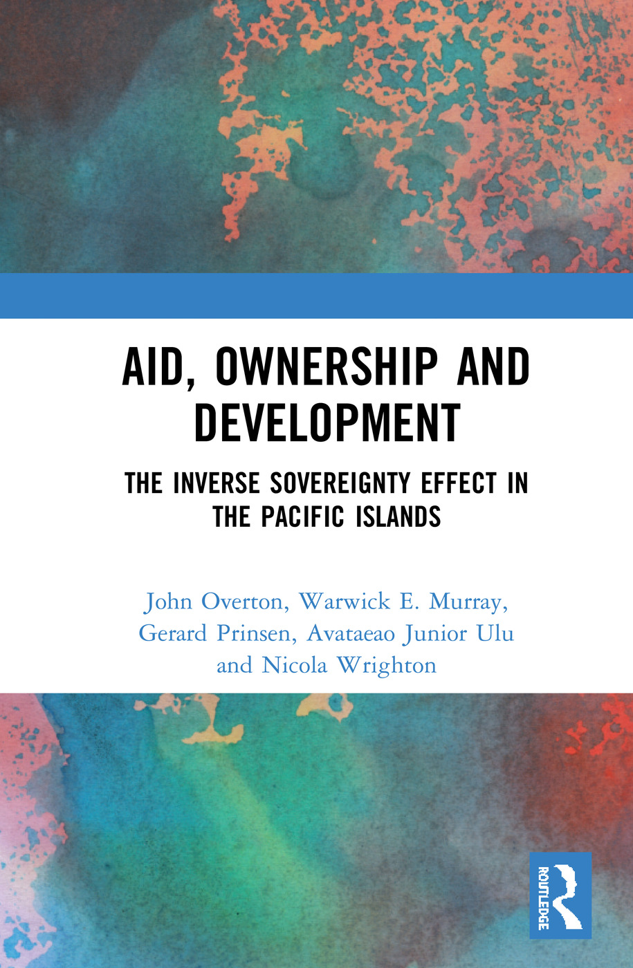 Aid, Ownership and Development: The Inverse Sovereignty Effect in the Pacific Islands book cover