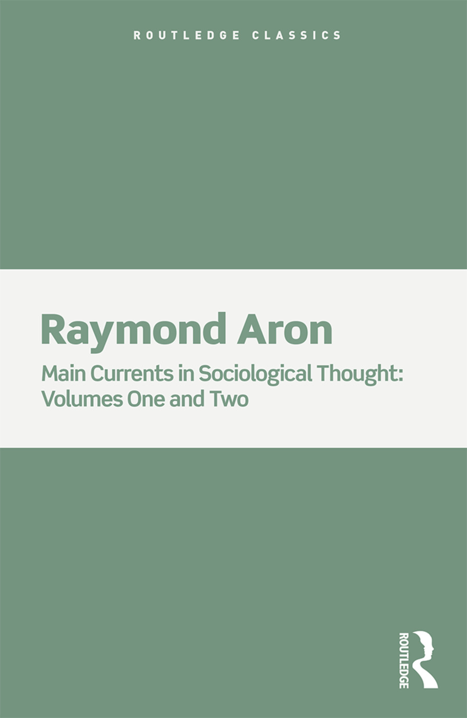 Main Currents in Sociological Thought: 2 Volume Set book cover
