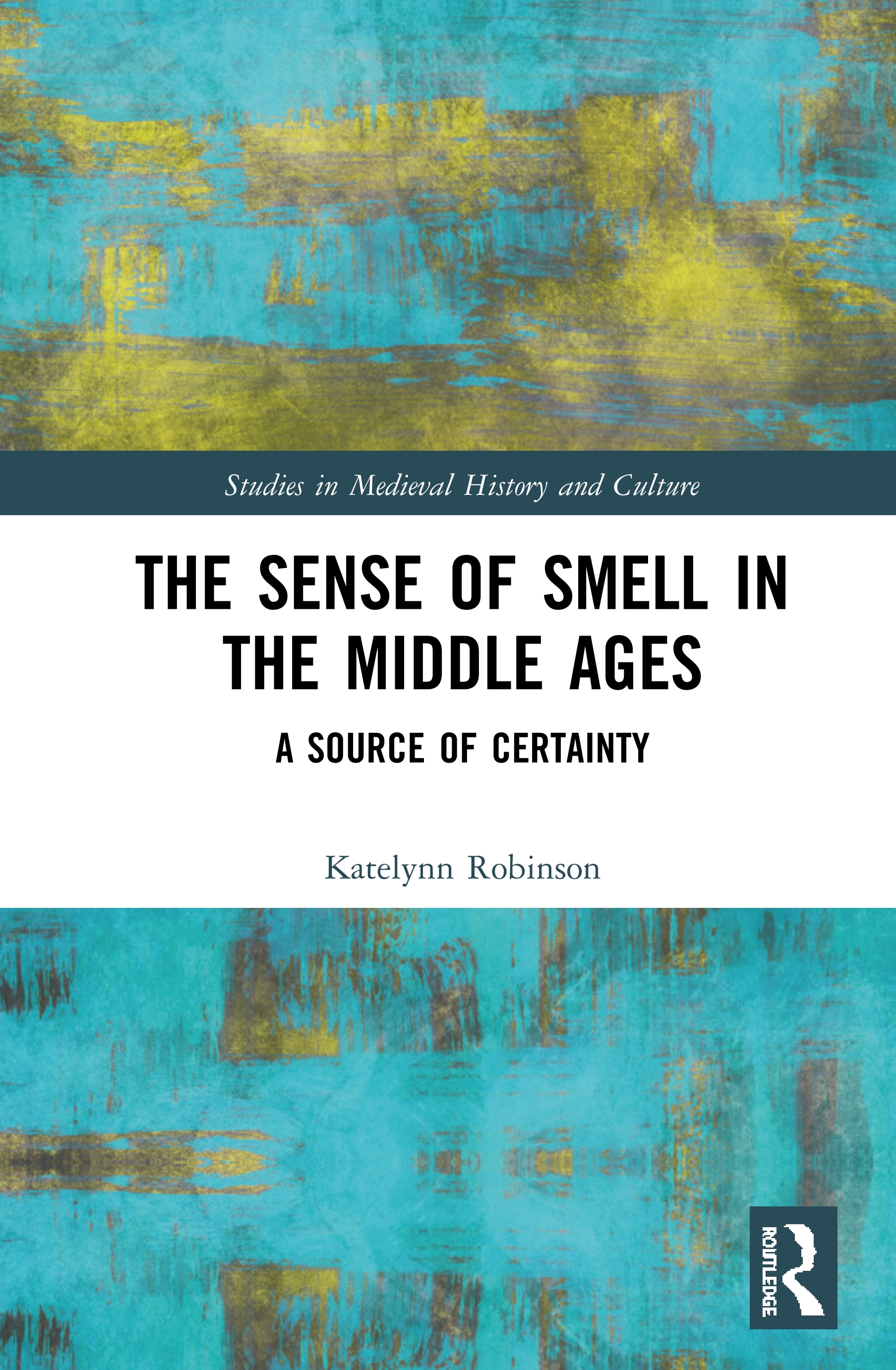 The Sense of Smell in the Middle Ages: A Source of Certainty book cover