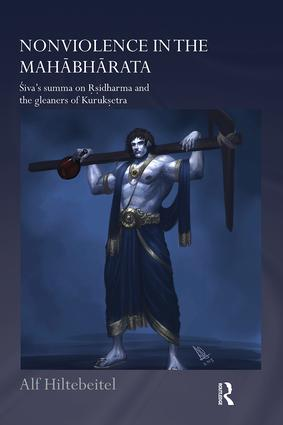 Nonviolence in the Mahabharata: Siva's Summa on Rishidharma and the Gleaners of Kurukshetra, 1st Edition (e-Book) book cover