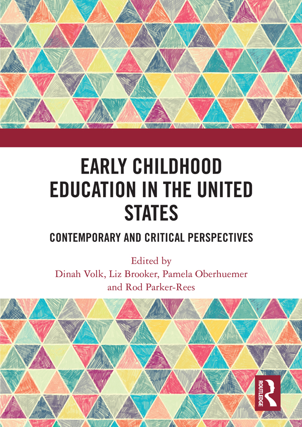 Early Childhood Education in the United States: Contemporary and Critical Perspectives, 1st Edition (Hardback) book cover