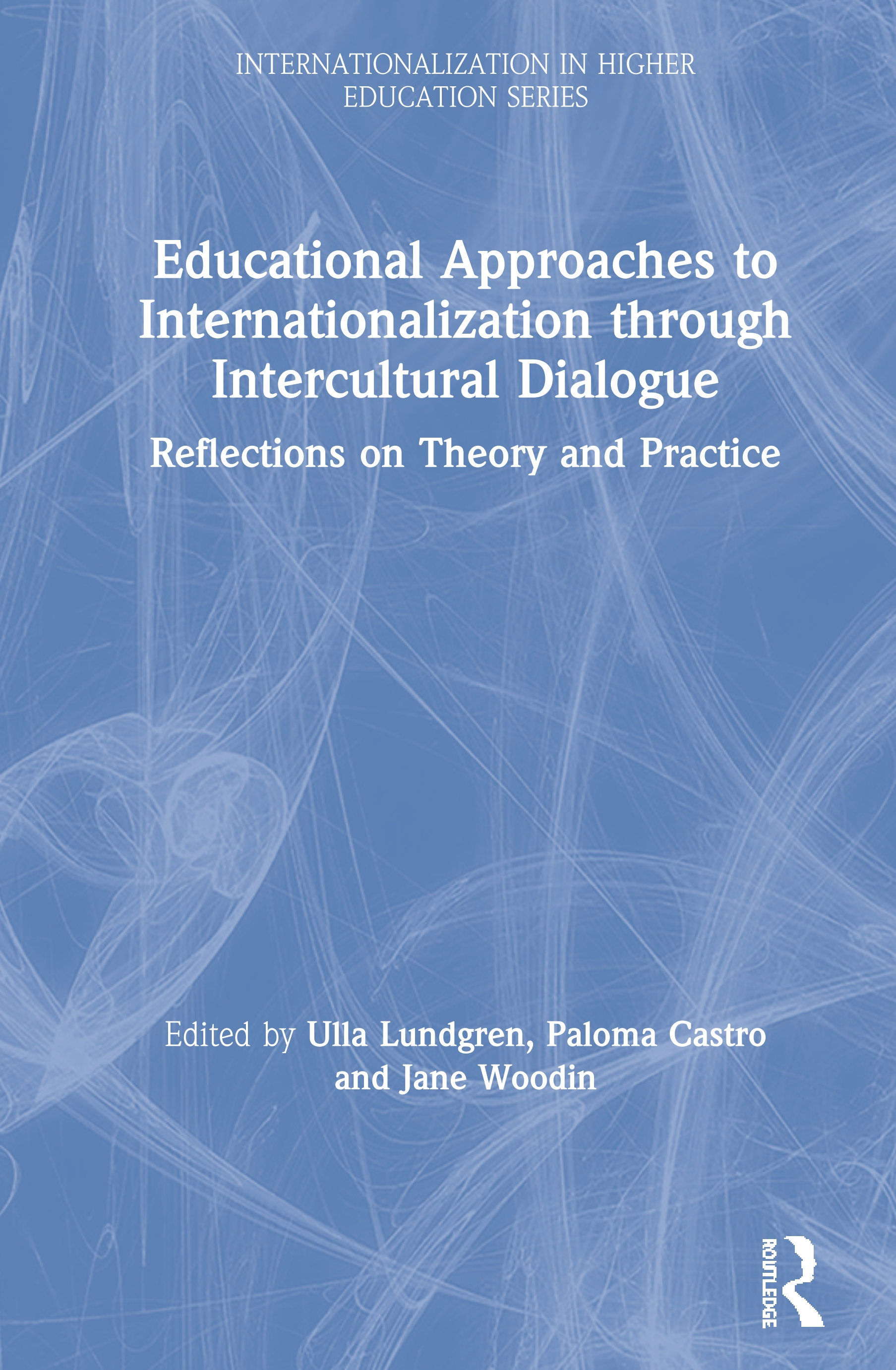 Educational Approaches to Internationalization through Intercultural Dialogue: Reflections on Theory and Practice, 1st Edition (Hardback) book cover
