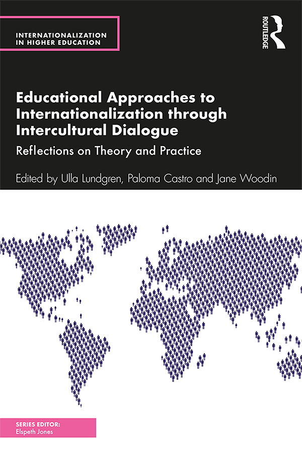 Educational Approaches to Internationalization through Intercultural Dialogue: Reflections on Theory and Practice, 1st Edition (Paperback) book cover