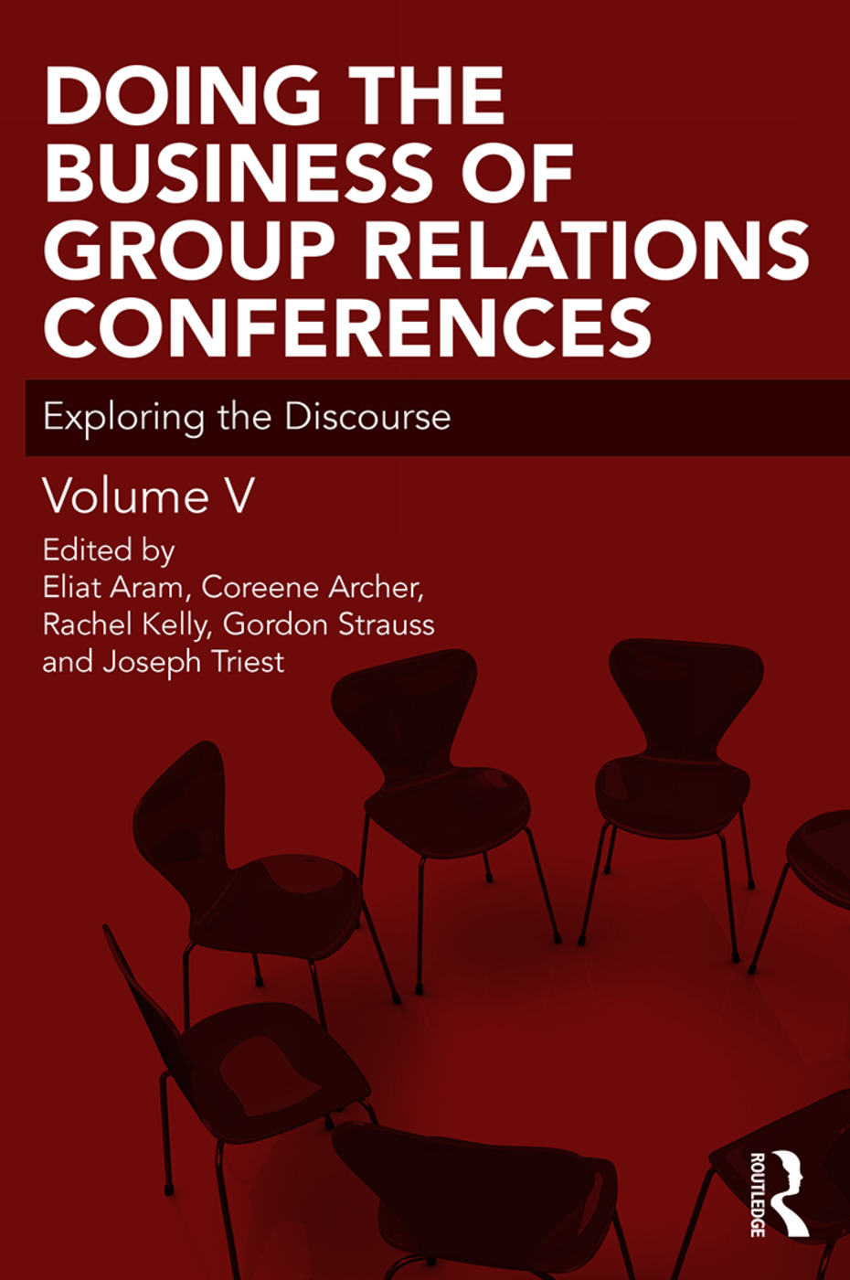 Doing the Business of Group Relations Conferences: Exploring the Discourse, 1st Edition (Paperback) book cover