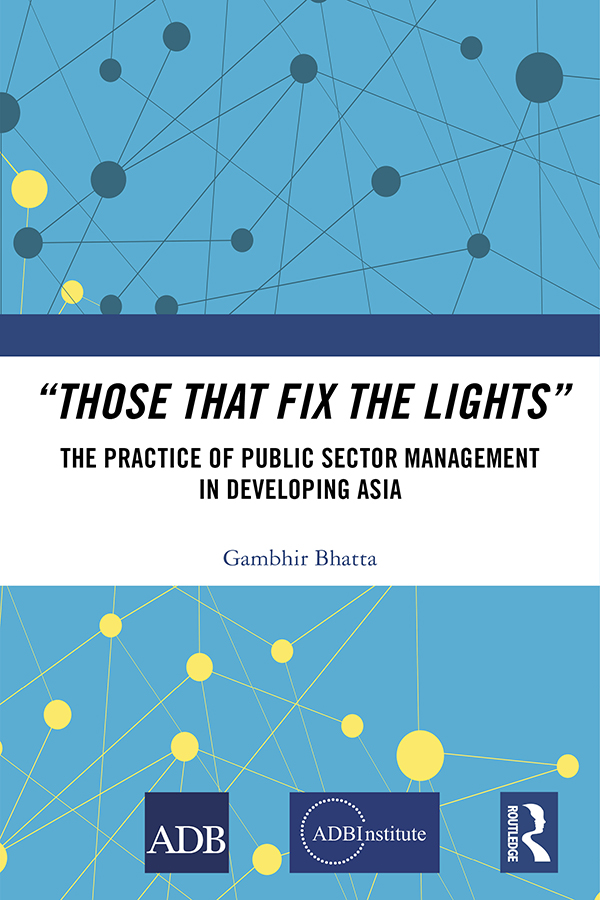 """Those That Fix the Lights"": The Practice of Public Sector Management in Developing Asia book cover"