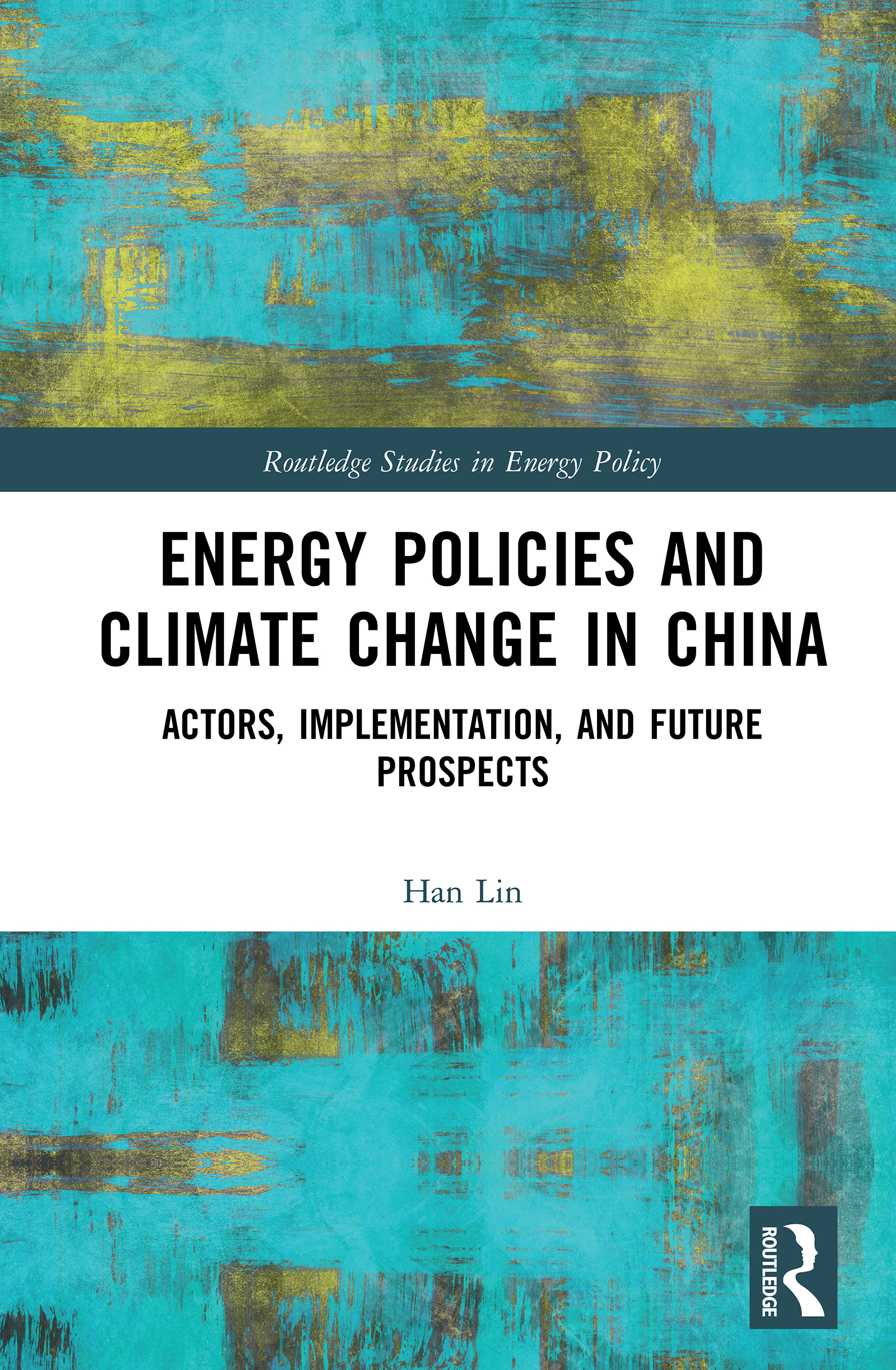 Energy Policies and Climate Change in China: Actors, Implementation and Future Prospects book cover