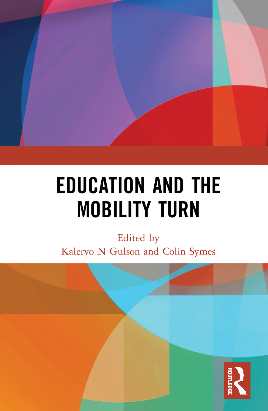 Education and the Mobility Turn: 1st Edition (Hardback) book cover
