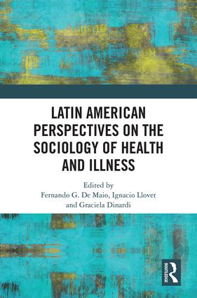 Latin American Perspectives on the Sociology of Health and Illness: 1st Edition (Hardback) book cover