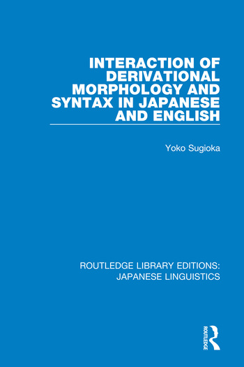 Interaction of Derivational Morphology and Syntax in Japanese and English
