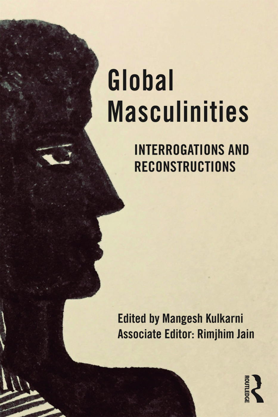Global Masculinities: Interrogations and Reconstructions book cover