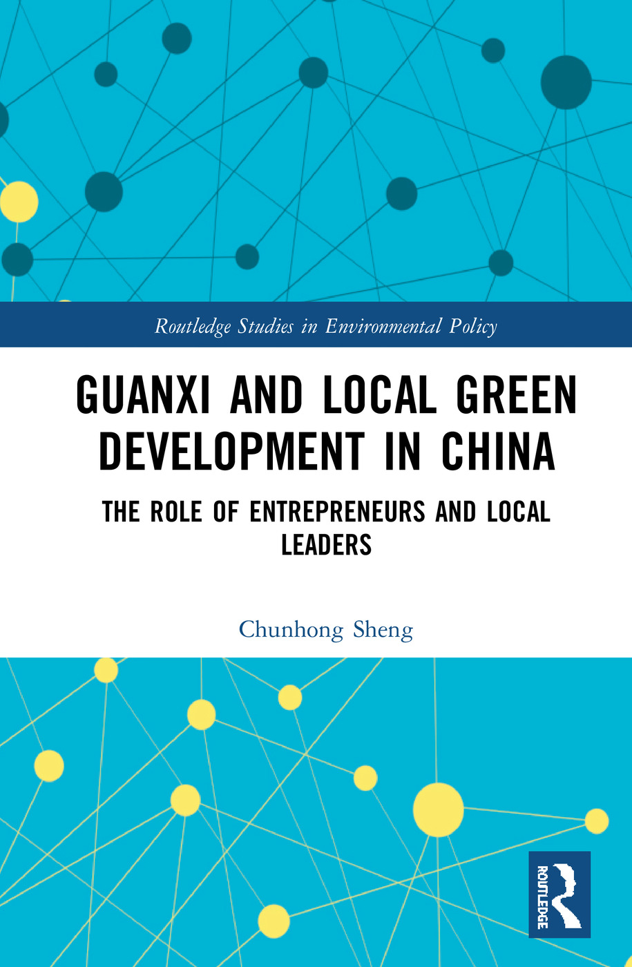 Guanxi and Local Green Development in China: The Role of Entrepreneurs and Local Leaders book cover