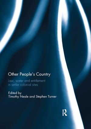 Other People's Country: Law, Water amd Entitlement in Settler Colonial Sites, 1st Edition (e-Book) book cover