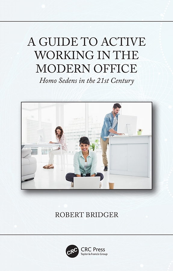 A Guide to Active Working in the Modern Office: Homo Sedens in the 21st Century book cover