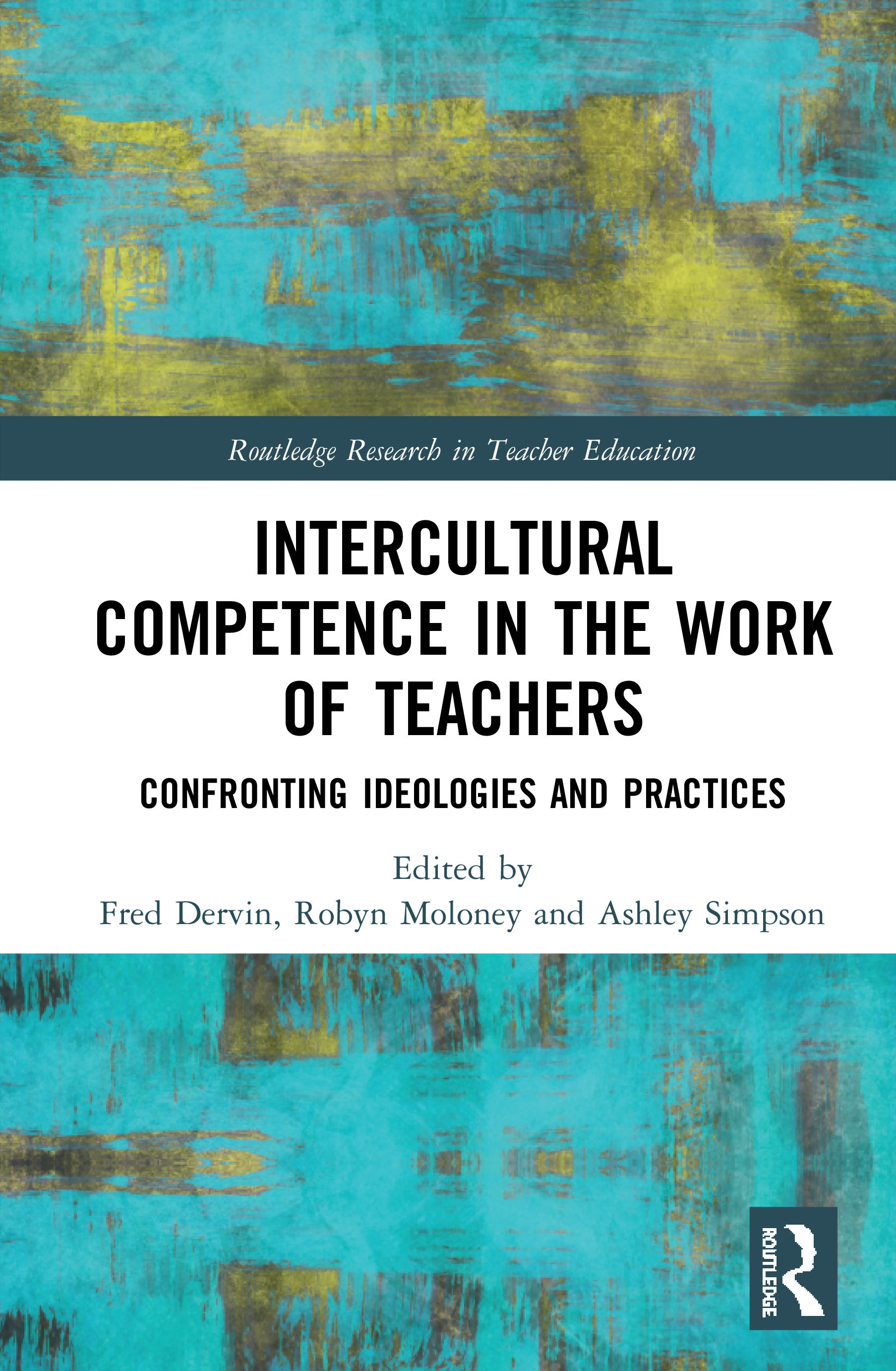 Intercultural Competence in the Work of Teachers: Confronting Ideologies and Practices book cover