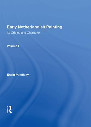 Early Netherlandish Painting, Vol. 1: 1st Edition (Paperback) book cover