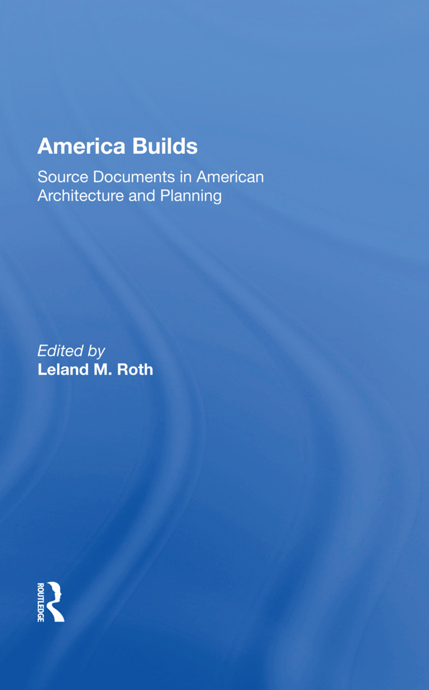 America Builds: Source Documents in American Architecture and Planning book cover